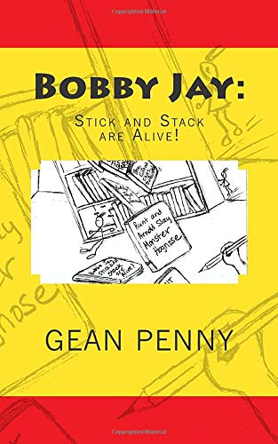 9780615632759: Bobby Jay: Stick and Stack are Alive! (Volume 3)