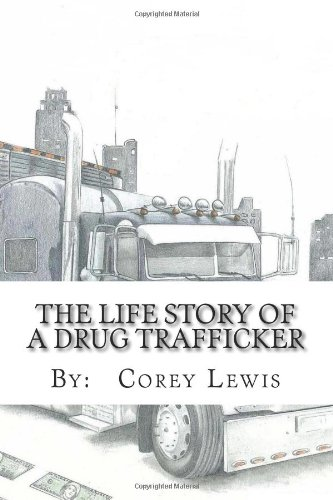 9780615632803: The Life Story of a Drug Trafficker (Volume 1)