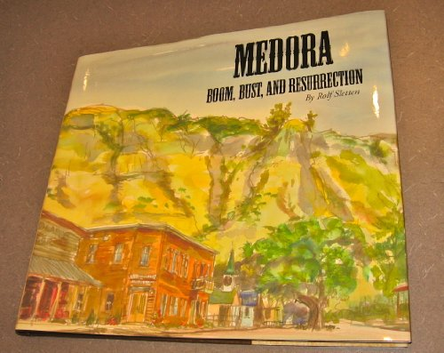 9780615632827: Medora Boom, Bust, and Resurrection