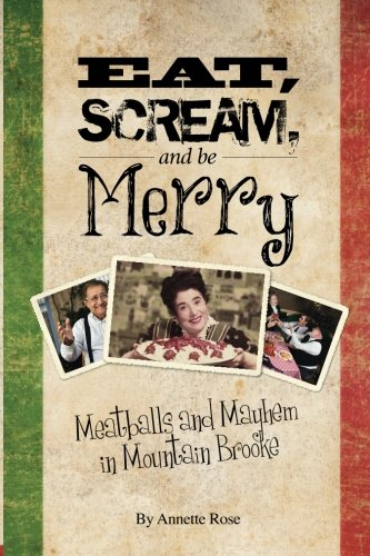 9780615632902: Eat, Scream, and be Merry: Meatballs and Mayhem in Mountain Brooke (Volume 1)