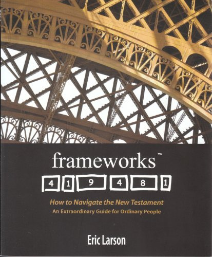 9780615633121: frameworks: How to Navigate the New Testament, An Extraordinary Guide for Ordinary People