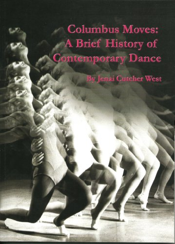 9780615633886: Columbus Moves: A Brief History of Contemporary Dance