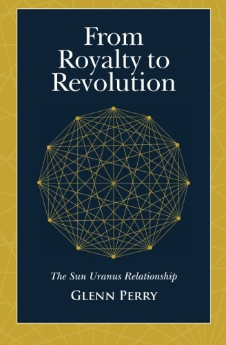 9780615634012: From Royalty to Revolution: The Sun Uranus Relationship