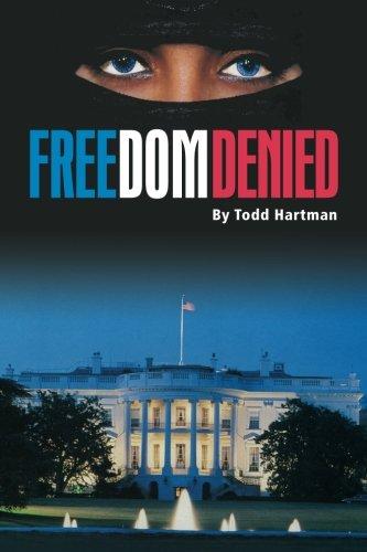 9780615634401: Freedom Denied: A Modern Day Techno Thriller Novel By Todd Hartman