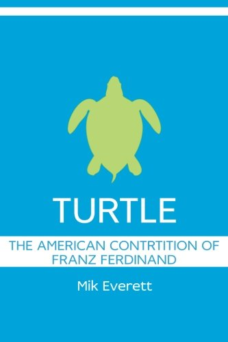 9780615634623: Turtle: The American Contrition of Franz Ferdinand