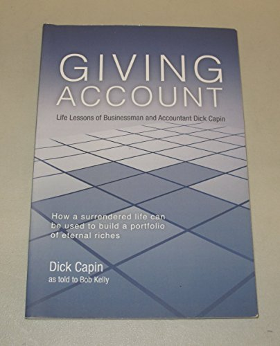9780615634678: Giving Account: Life Lessons of Businessman and Accountant Dick (2012, Paperback)