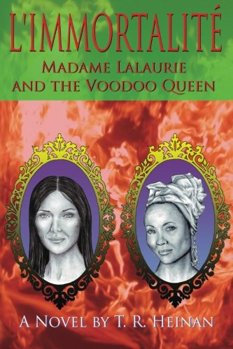 9780615634715: L'Immortalite: Madame Lalaurie and the Voodoo Queen