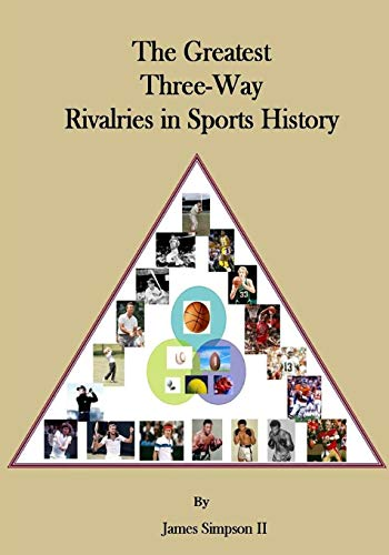 9780615635286: The Greatest Three-Way Rivalries in Sports History: Sports Rivalries (Volume 1)