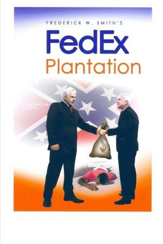 9780615636245: Fred Smith's Fedex Plantation: 1