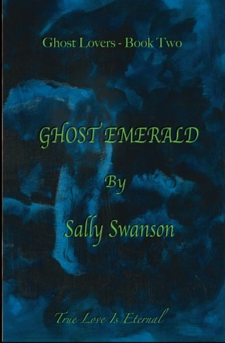 Ghost Emerald: Ghost Dreams Book Two: Ms. Sally Swanson
