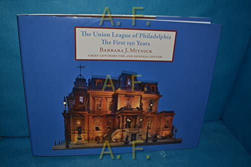 9780615637044: The Union League of Philadelphia: The First 150 Years