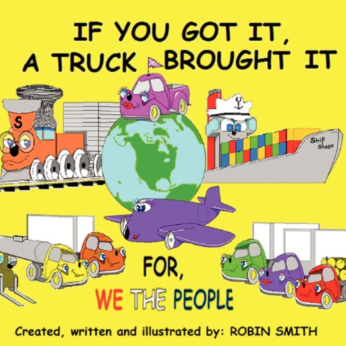 9780615637211: If You Got It, a Truck Brought It (for We the People)