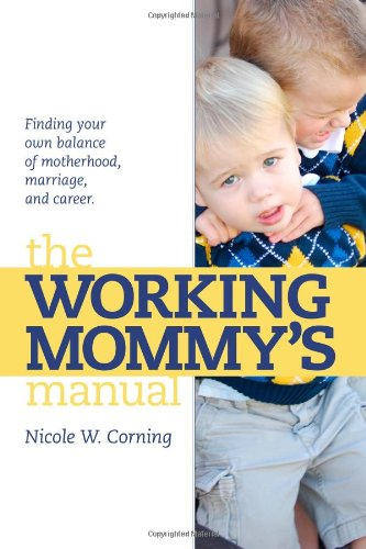 9780615637419: The Working Mommy's Manual