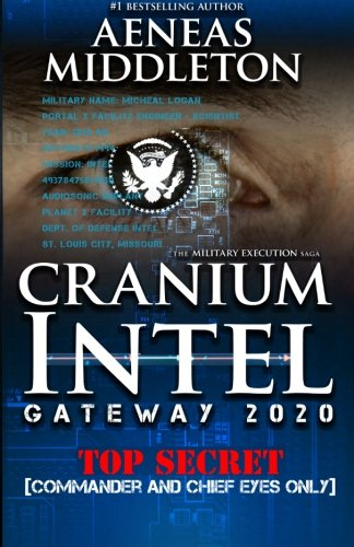 9780615637594: Cranium Intel: Gateway 2020: (The Military Execution Saga) (Volume 1)