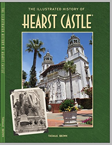 9780615639277: The Illustrated History of Hearst Castle