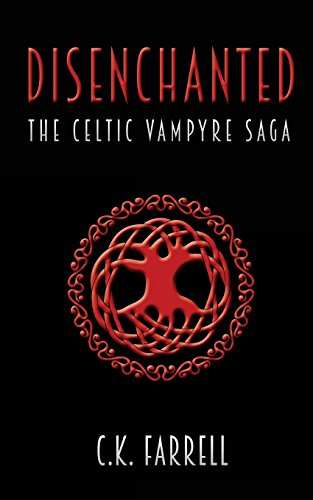 9780615639833: Disenchanted: Book One (The Celtic Vampyre Saga) (Volume 1)