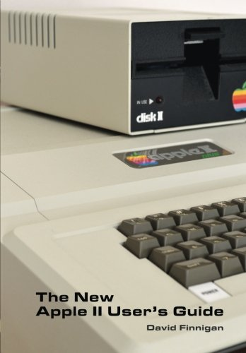 The New Apple II User's Guide: Finnigan, Mr David