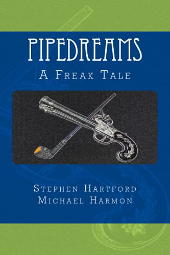 9780615640013: Pipedreams: A Freak Tale