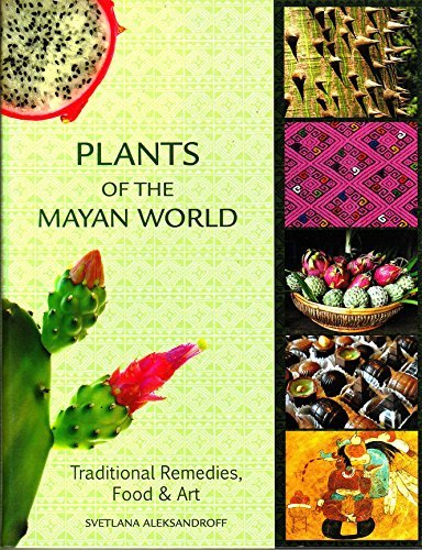 9780615640051: Plants Of the Mayan World