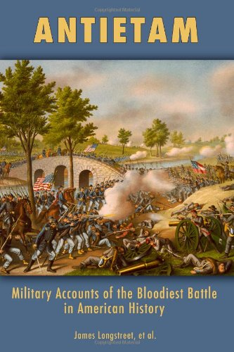 9780615641515: Antietam: Military Accounts of the Bloodiest Battle in American History