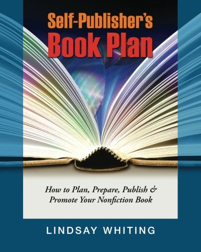 9780615641782: Self-Publisher's Book Plan: How to Plan, Prepare, Publish & Promote Your Nonfiction Book