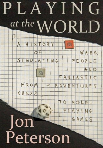9780615642048: Playing at the World: A History of Simulating Wars, People and Fantastic Adventures, from Chess to Role-Playing Games