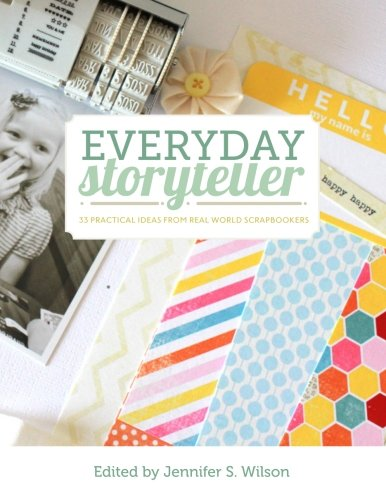 9780615642086: Everyday Storyteller: 33 Practical Ideas from Real World Scrapbookers