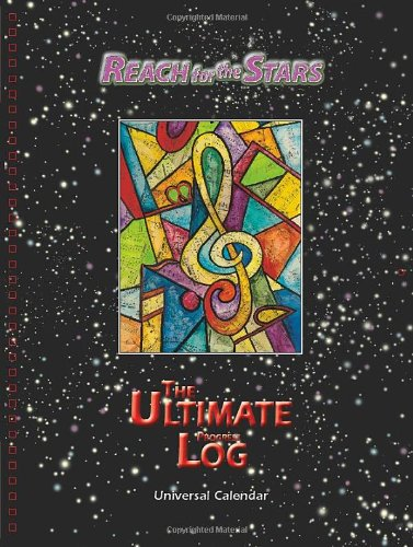 9780615642598: Reach for the Stars! The Ultimate Progress Log and Universal Practice Calendar