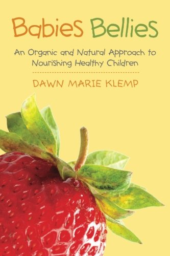 9780615643052: Babies Bellies: An Organic and Natural Approach to Nourishing Healthy Children: A Homemade Baby Food Cookbook: 1