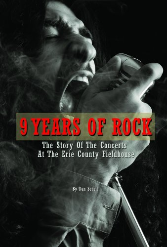 9780615643113: 9 Years of Rock: The Story of the Concerts At the Erie County Fieldhouse