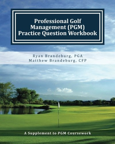 9780615643939: Professional Golf Management (PGM) Practice Question Workbook: A Supplement to PGM Coursework for Levels 1, 2, and 3 (3rd Edition)