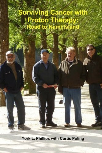 9780615645360: Surviving Cancer with Proton Therapy: Road to Nami Island