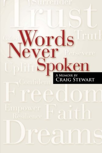 Words Never Spoken: A Memoir By Craig Stewart (Volume 1): Stewart, Mr. Craig