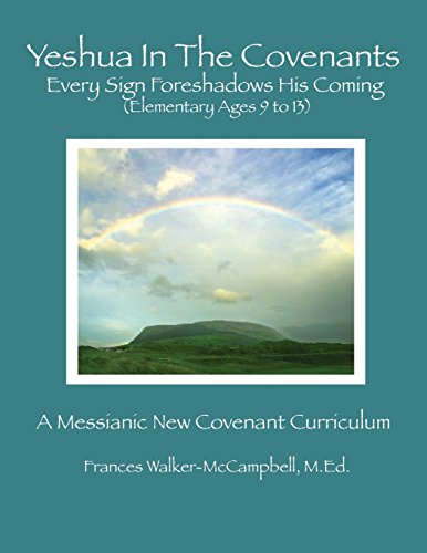 9780615645568: Yeshua In The Covenants: Every Sign Foreshadows His Coming