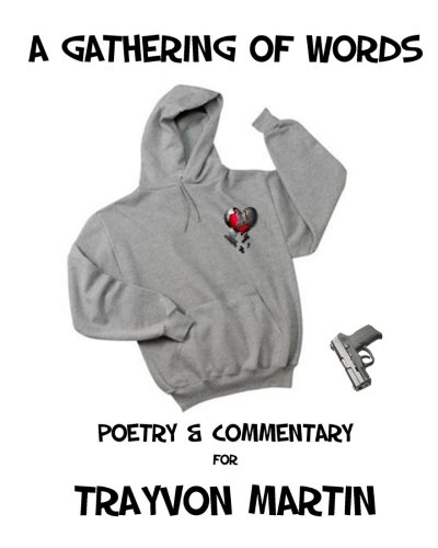 9780615646794: A Gathering of Words: Poetry and Commentary for Trayvon Martin