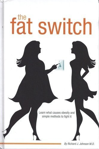 9780615648002: The Fat Switch