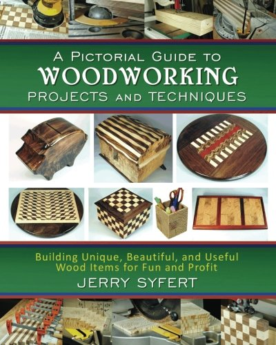 9780615648958: A Pictorial Guide To WOODWORKING PROJECTS and TECHNIQUES