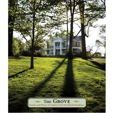 9780615649283: The Grove: Recipes and History of Virginia Tech's Presidential Residence