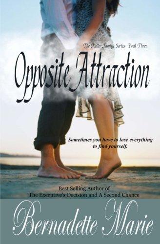 Opposite Attraction (Keller Family) (Volume 3): Marie, Bernadette