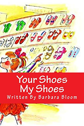 Your Shoes My Shoes: We All Love: Bloom, Barbara