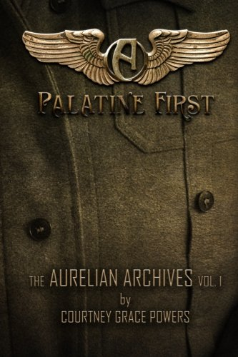 Palatine First (Volume 1): Powers, Courtney Grace