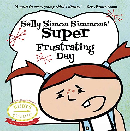 9780615651347: Sally Simon Simmons' Super Frustrating Day (Ruby's Studio)
