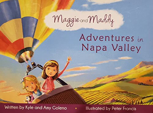 Maggie and Maddy : Adventures in Napa Valley By Amy Goleno and Kyle Goleno (2012, Picture Book): ...
