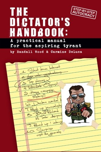 9780615652429: Dictator's Handbook: A Practical Manual for the Aspiring Tyrant