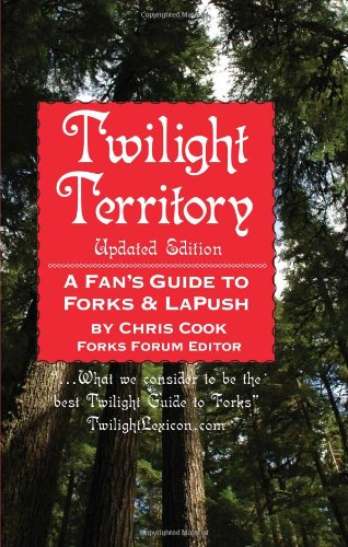 9780615652443: Twilight Territory Updated Edition: A Fan's Gude to Forks & LaPush Updated
