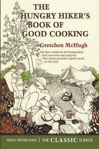 9780615652627: The Hungry Hiker's Book of Good Cooking