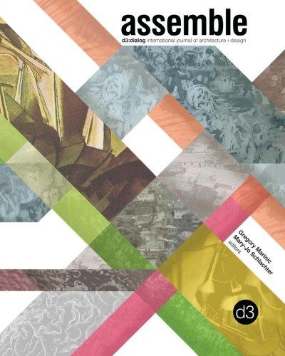 9780615652702: assemble: d3:dialog, international journal of architecture + design: Volume 1