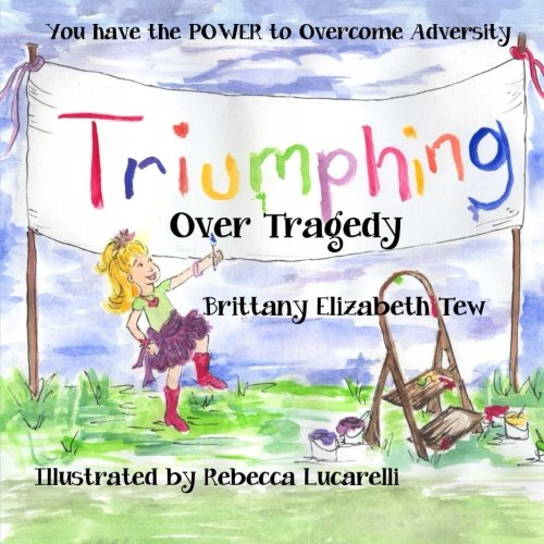 9780615652764: Triumphing Over Tragedy: Overcoming Adversity