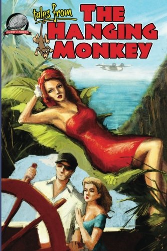 9780615653006: tales from the Hanging Monkey (Volume 1)