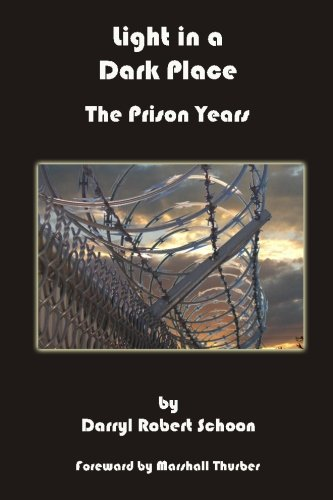 9780615653334: Light in a Dark Place: The Prison Years